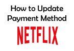 update payment method on netflix