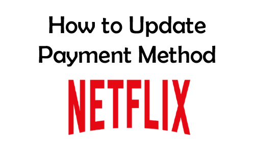 update payment method on netflix